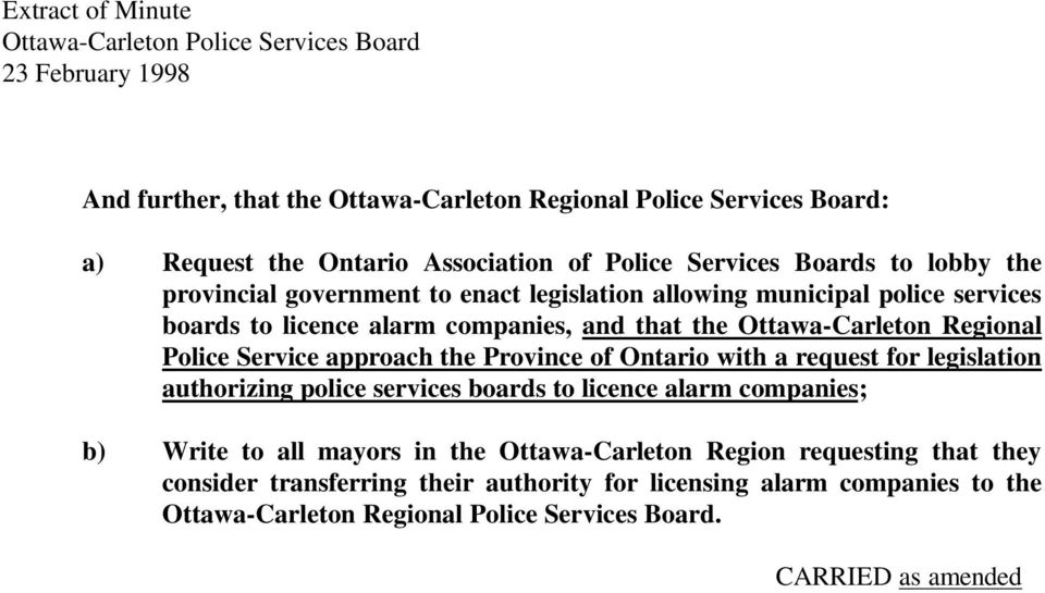 Regional Police Service approach the Province of Ontario with a request for legislation authorizing police services boards to licence alarm companies; b) Write to all mayors in the