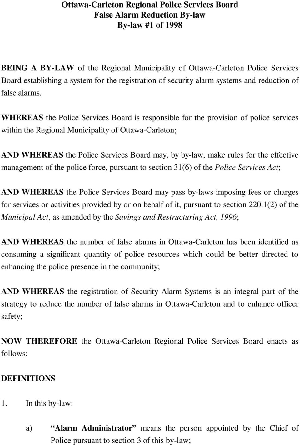 WHEREAS the Police Services Board is responsible for the provision of police services within the Regional Municipality of Ottawa-Carleton; AND WHEREAS the Police Services Board may, by by-law, make