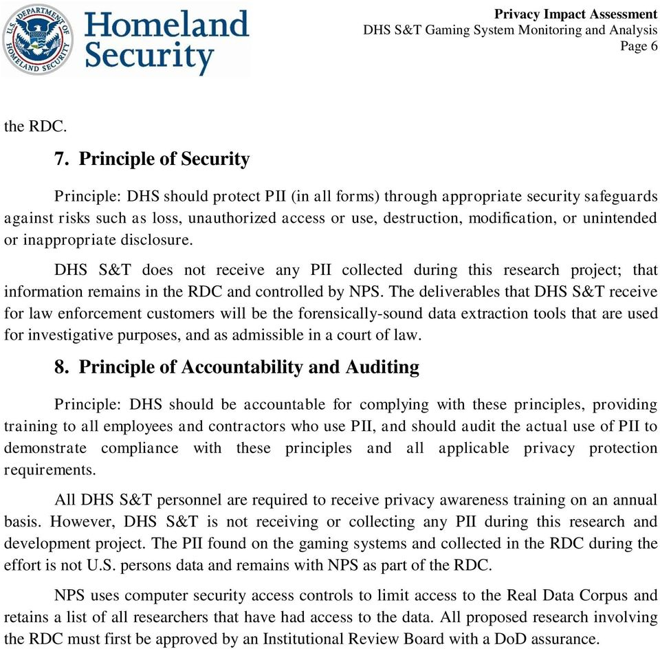 unintended or inappropriate disclosure. DHS S&T does not receive any PII collected during this research project; that information remains in the RDC and controlled by NPS.