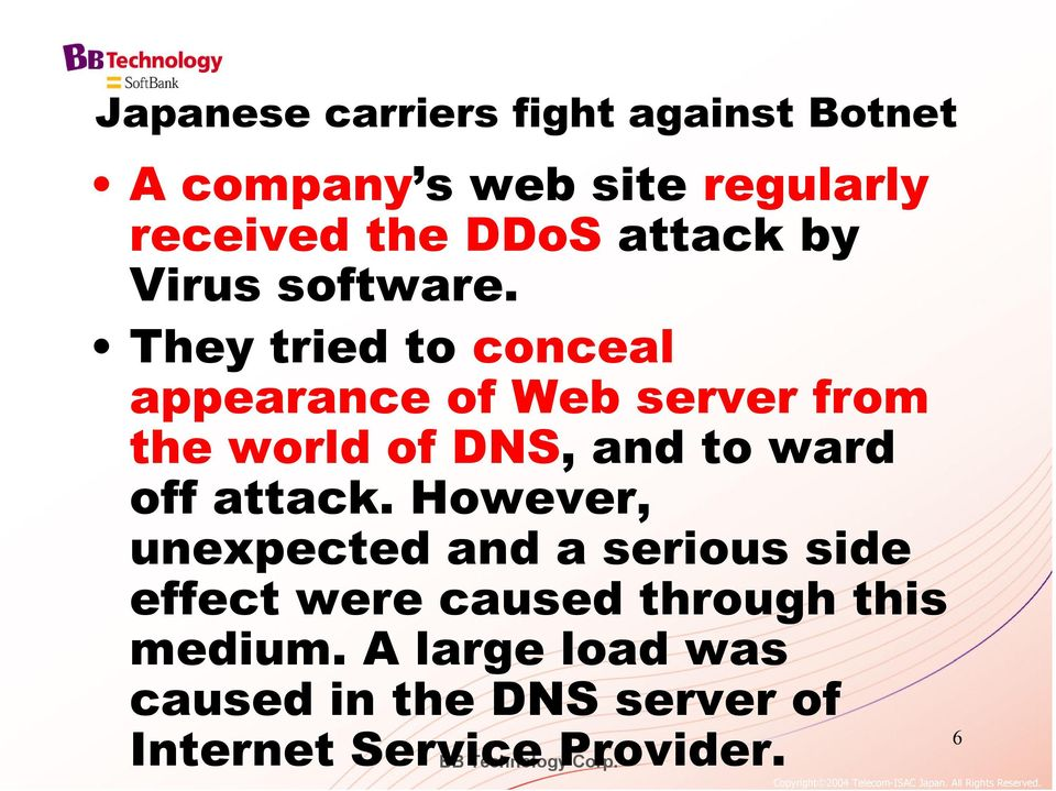 They tried to conceal appearance of Web server from the world of DNS, and to ward off attack.