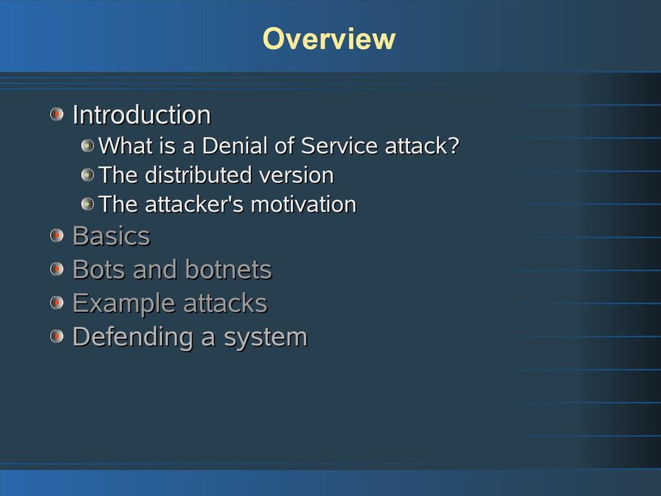 The distributed version The attacker's