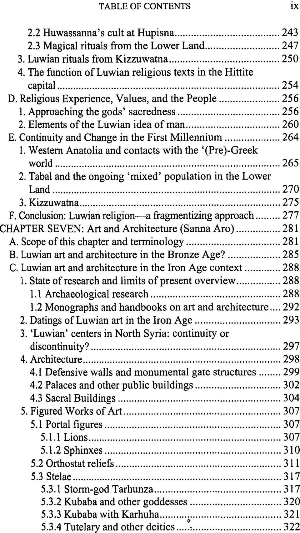 Elements of the Luwian idea of man 260 E. Continuity and Change in the First Millennium 264 1. Western Anatolia and contacts with the '(Pre)-Greek world 265 2.