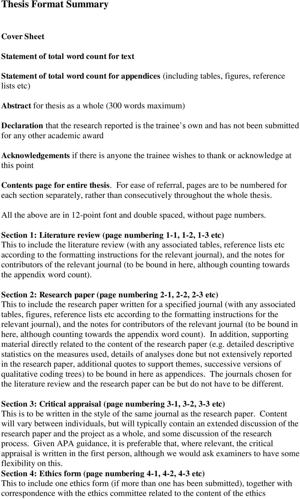 or acknowledge at this point Contents page for entire thesis. For ease of referral, pages are to be numbered for each section separately, rather than consecutively throughout the whole thesis.