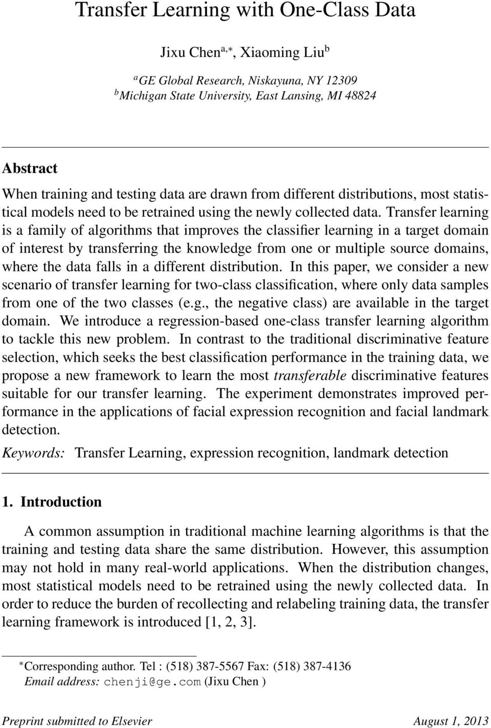 Transfer learning is a family of algorithms that improves the classifier learning in a target domain of interest by transferring the knowledge from one or multiple source domains, where the data