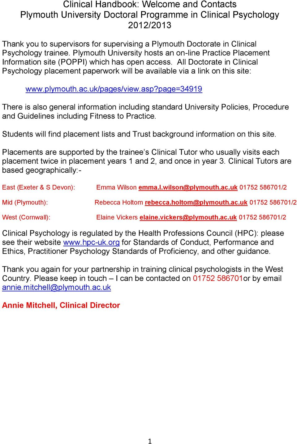 All Doctorate in Clinical Psychology placement paperwork will be available via a link on this site: www.plymouth.ac.uk/pages/view.asp?