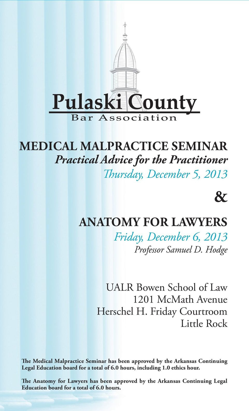 Friday Courtroom Little Rock e medical malpractice seminar has been approved by the arkansas continuing legal education board