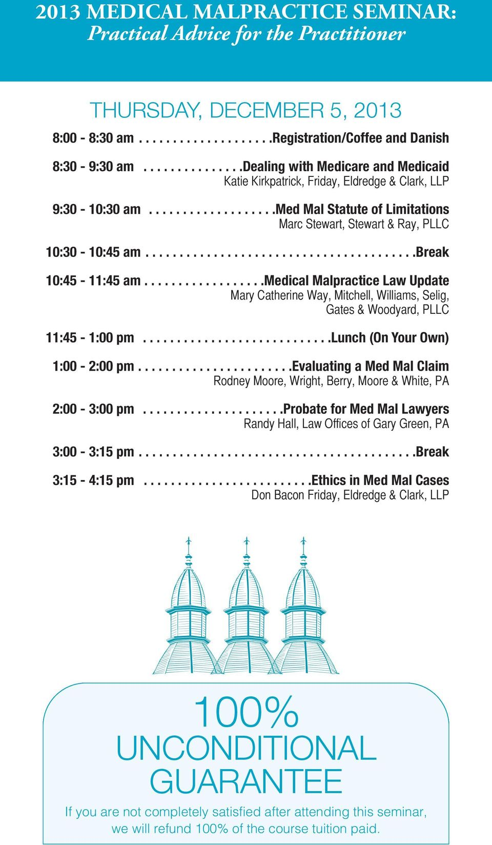 .......................................break 10:45-11:45 am..................medical Malpractice Law Update Mary Catherine Way, Mitchell, Williams, Selig, Gates & Woodyard, PLLC 11:45-1:00 pm.