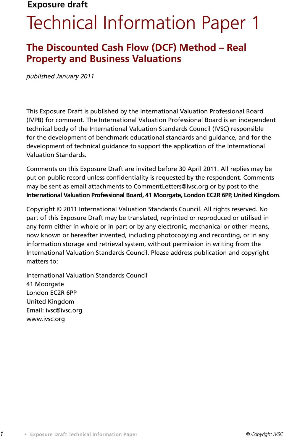 The International Valuation Professional Board is an independent technical body of the International Valuation Standards Council (IVSC) responsible for the development of benchmark educational