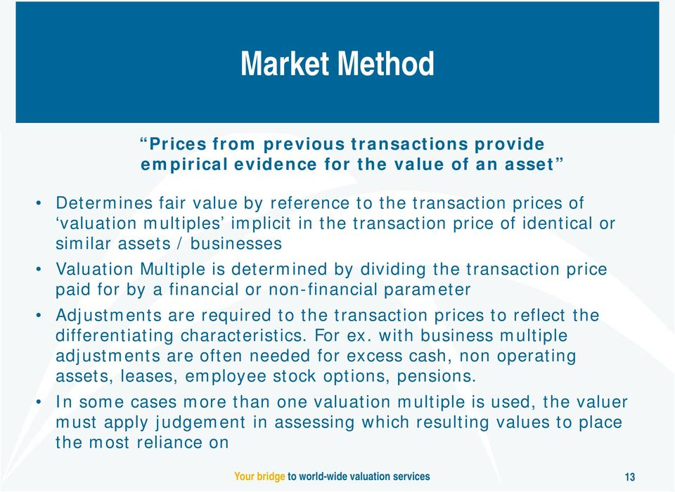 Adjustments are required to the transaction prices to reflect the differentiating characteristics. For ex.