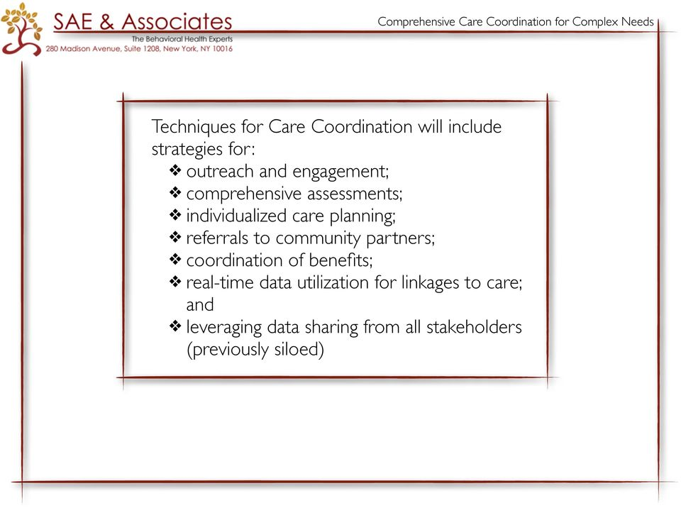 care planning; referrals to community partners; coordination of benefits; real-time data