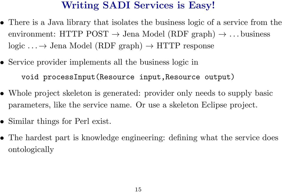 of a service from the environment: HTTP POST Jena Model (RDF graph)...business logic.