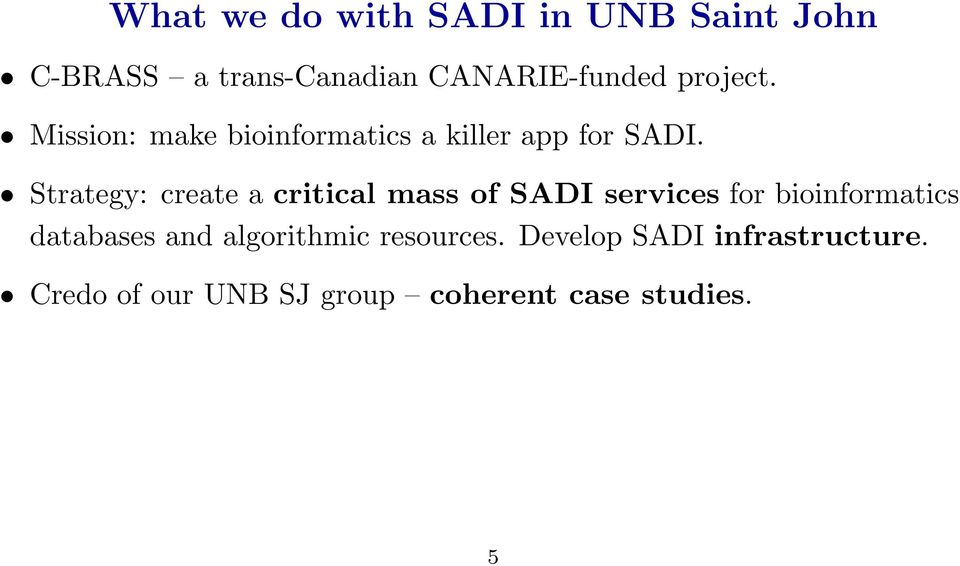 Strategy: create a critical mass of SADI services for bioinformatics databases