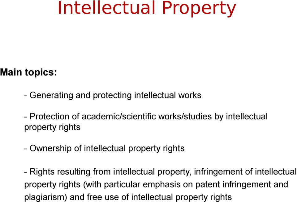 rights - Rights resulting from intellectual property, infringement of intellectual property rights