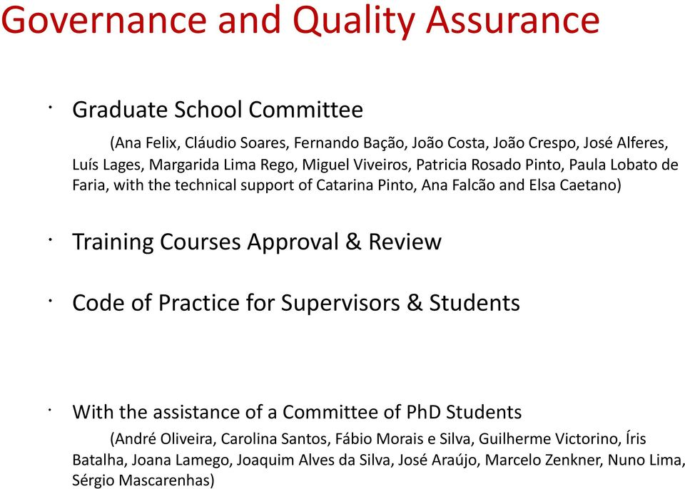 Caetano) Training Courses Approval & Review Code of Practice for Supervisors & Students With the assistance of a Committee of PhD Students (André Oliveira,