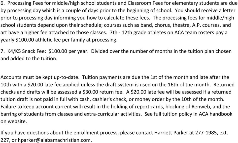The processing fees for middle/high school students depend upon their schedule; courses such as band, chorus, theatre, A.P. courses, and art have a higher fee attached to those classes.
