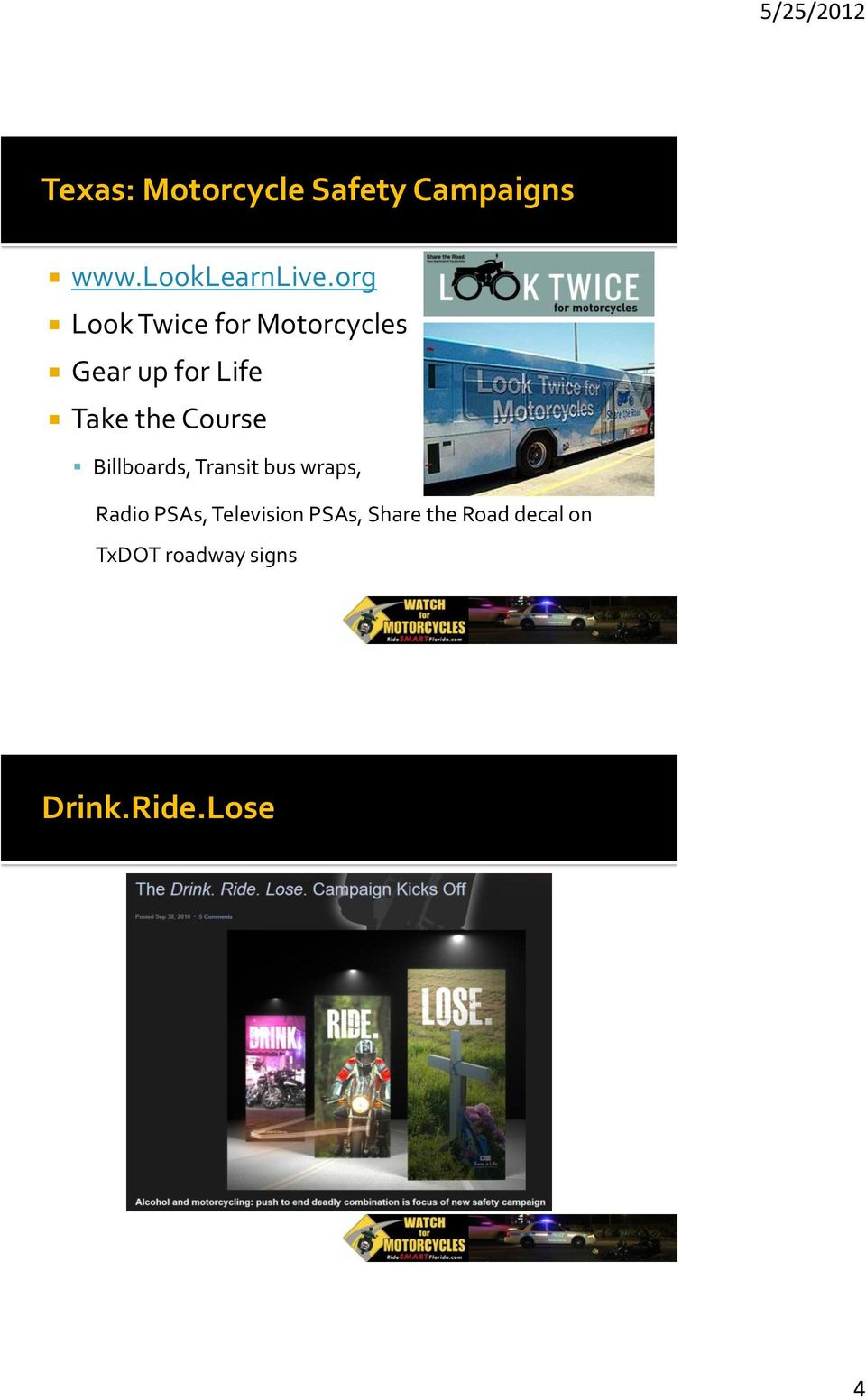 Course Billboards, Transit bus wraps, Radio PSAs,