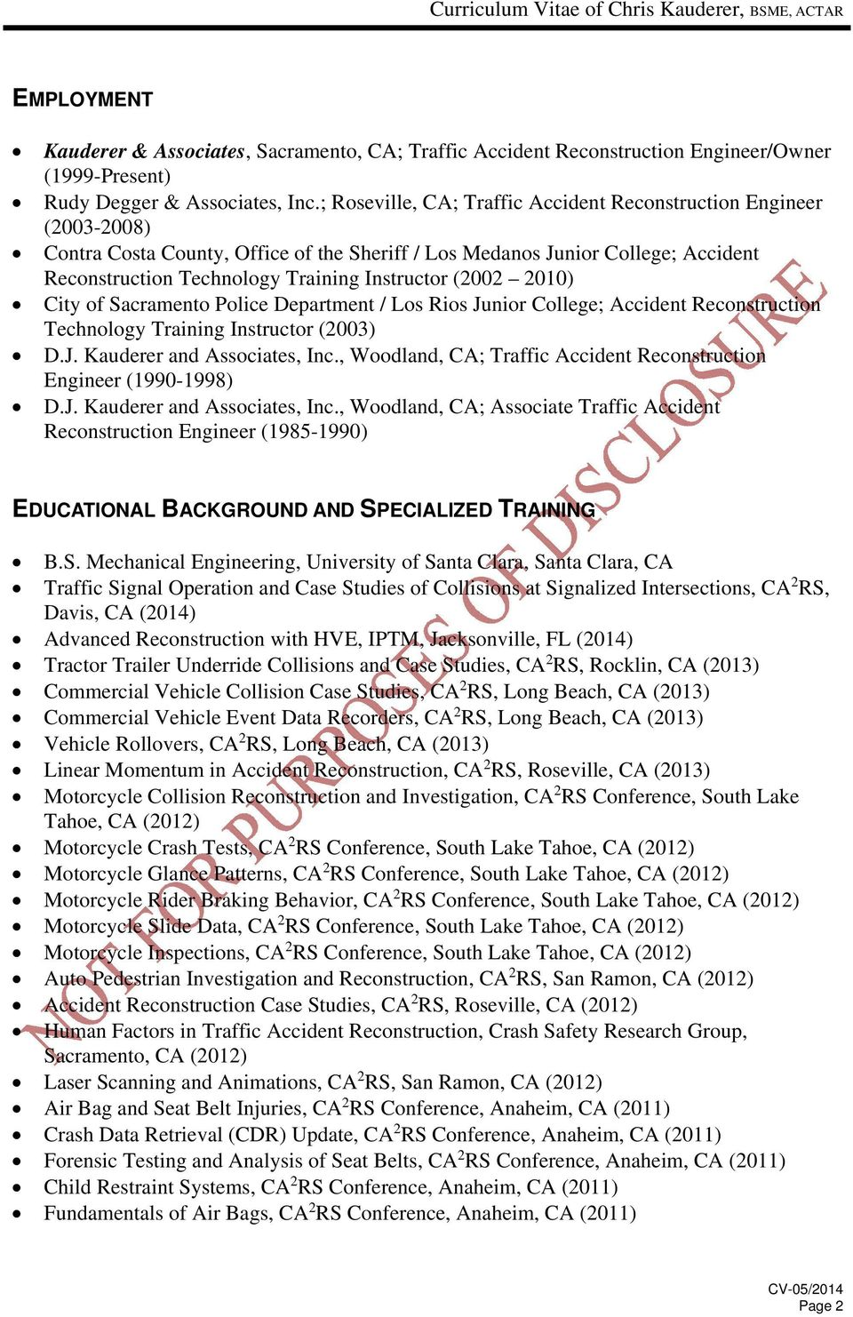 (2002 2010) City of Sacramento Police Department / Los Rios Junior College; Accident Reconstruction Technology Training Instructor (2003) D.J. Kauderer and Associates, Inc.