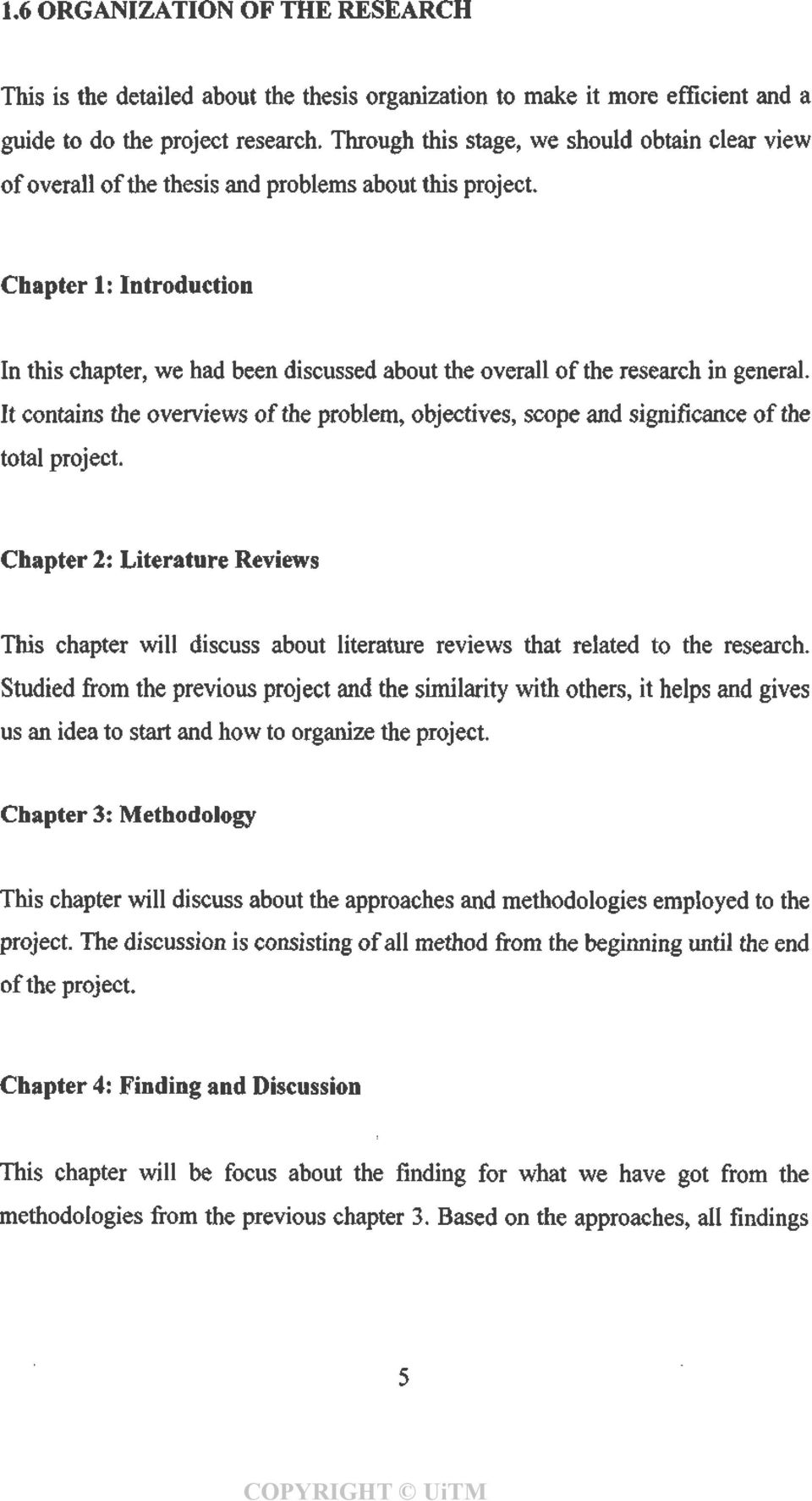 Chapter 1: Introduction In this chapter, we had been discussed about the overall of the research in general.