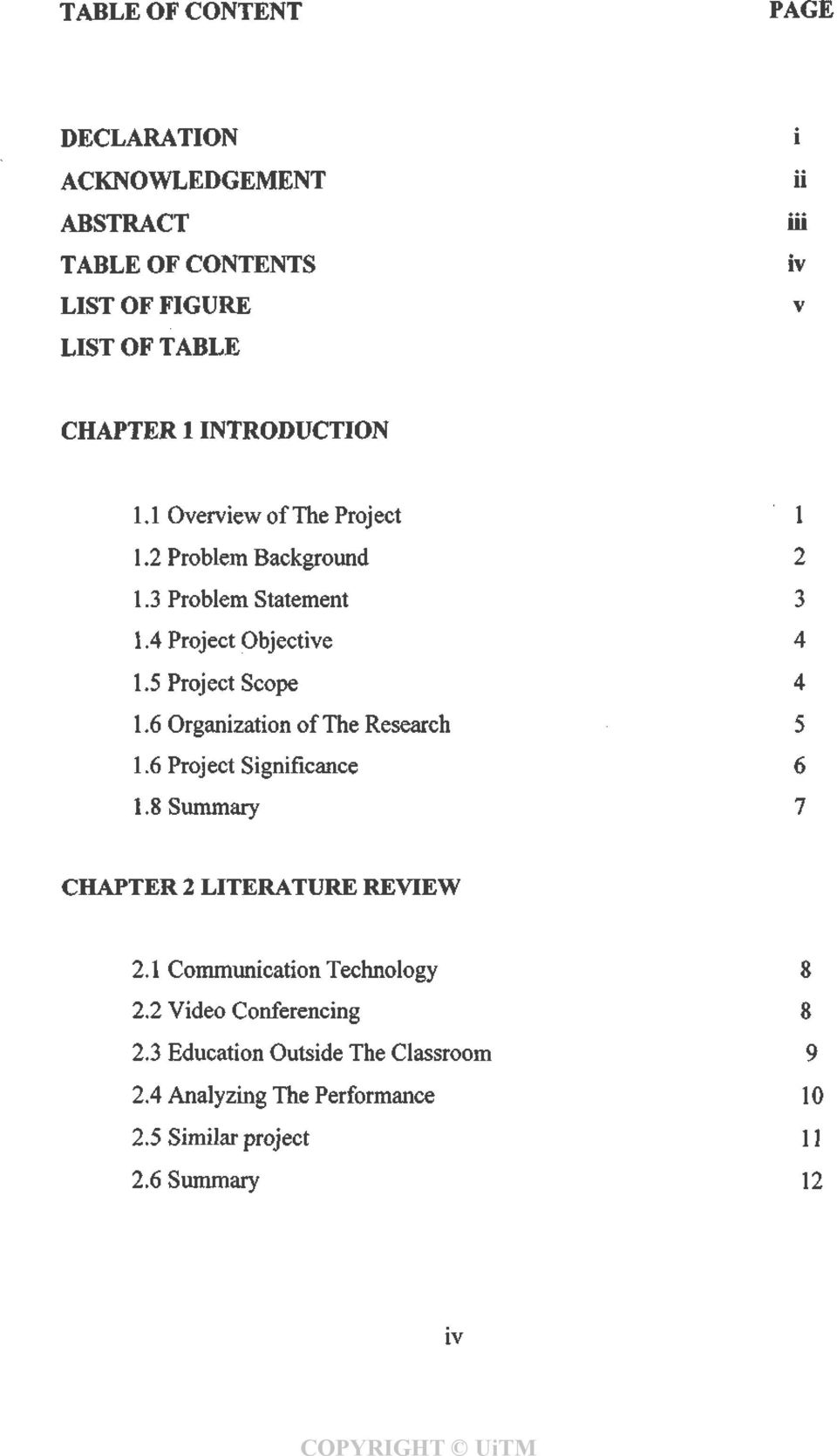 5 Project Scope 4 1.6 Organization of The Research 5 1.6 Project Significance 6 1.8 Summary 7 CHAPTER 2 LITERATURE REVIEW 2.