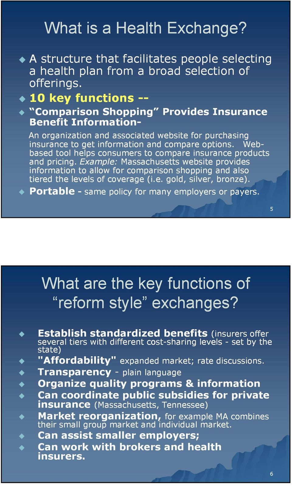 Web- based tool helps consumers to compare insurance products and pricing.