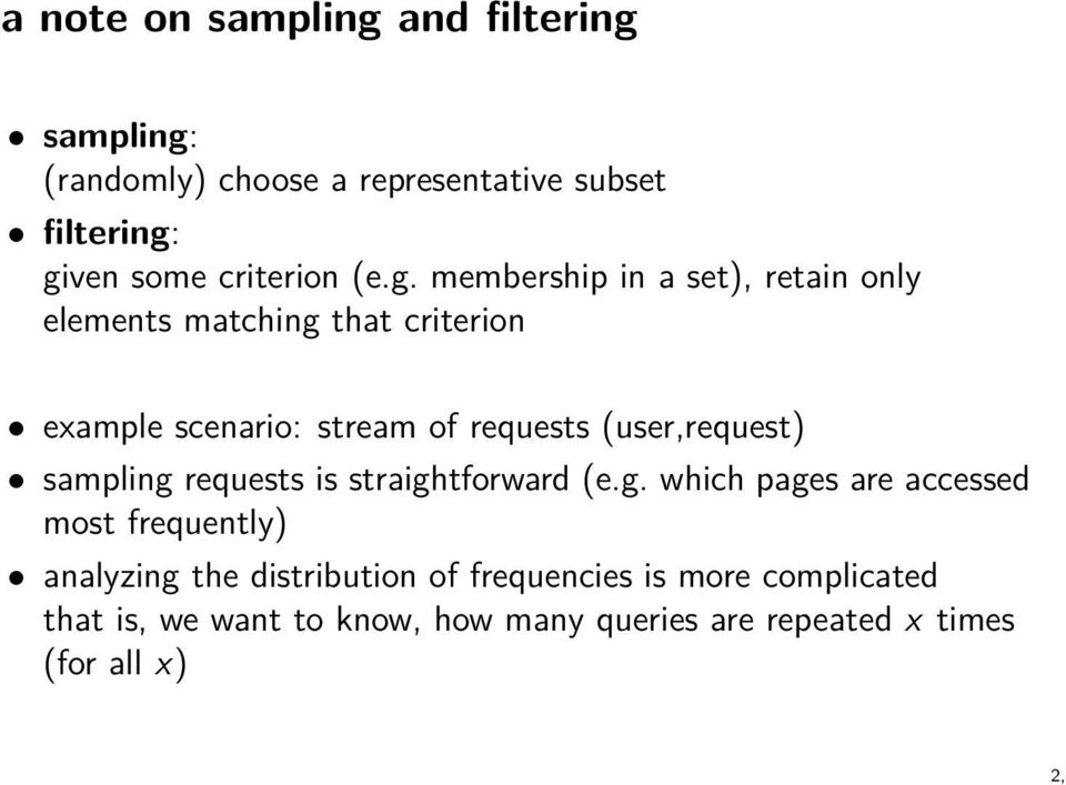 membership in a set), retain only elements matching that criterion example scenario: stream of requests