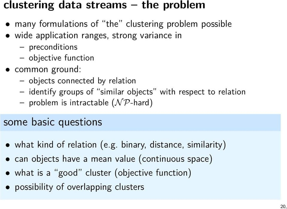 with respect to relation problem is intractable (N P-hard) some basic questions what kind of relation (e.g.