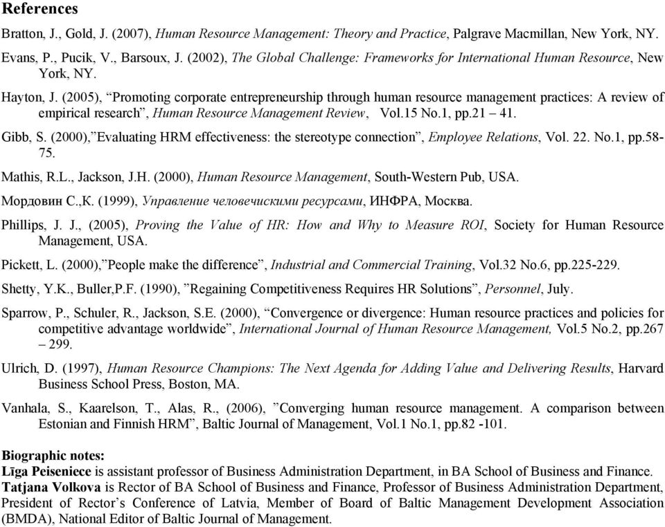 (2005), Promoting corporate entrepreneurship through human resource management practices: A review of empirical research, Human Resource Management Review, Vol.15 No.1, pp.21 41. Gibb, S.