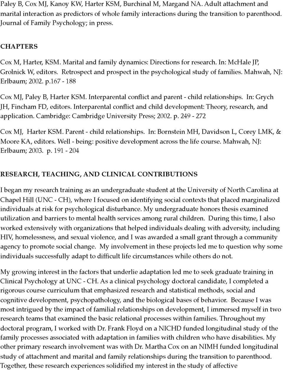 Retrospect and prospect in the psychological study of families. Mahwah, NJ: Erlbaum; 2002. p.167-188 Cox MJ, Paley B, Harter KSM. Interparental conflict and parent - child relationships.