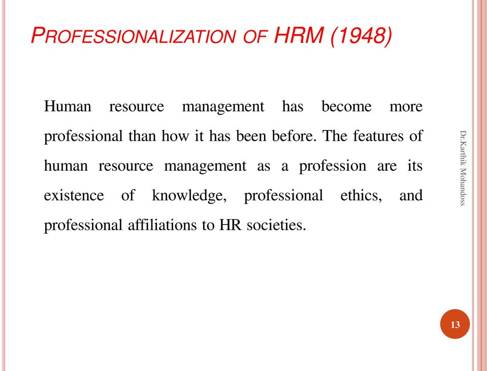 The features of human resource management as a profession are its