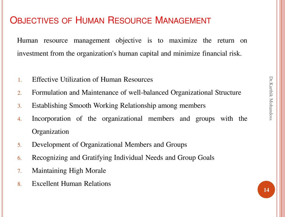 Formulation and Maintenance of well-balanced Organizational Structure 3. Establishing Smooth Working Relationship among members 4.