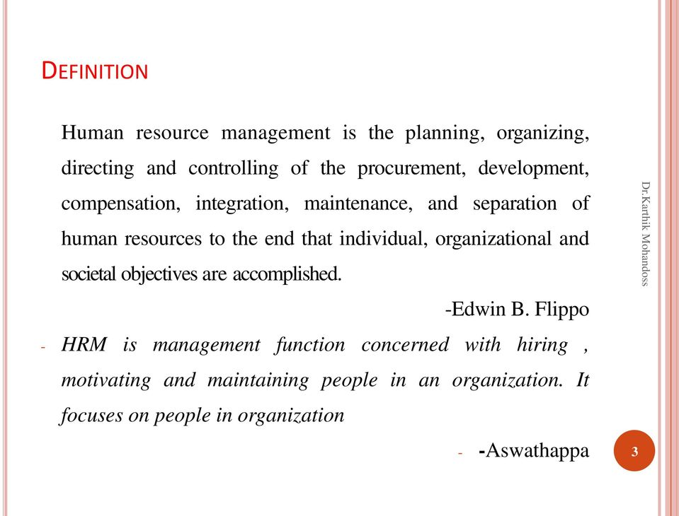 organizational and societal objectives are accomplished. -Edwin B.