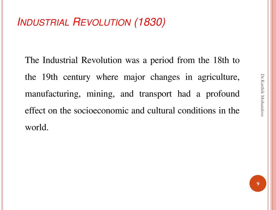 agriculture, manufacturing, mining, and transport had a profound