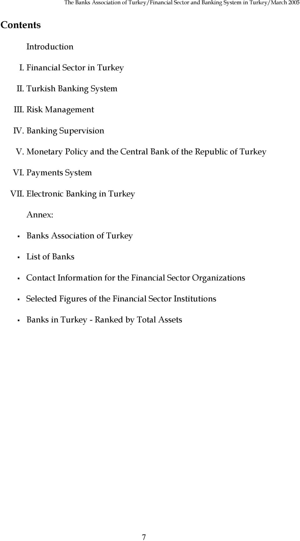Electronic Banking in Turkey Annex: Banks Association of Turkey List of Banks Contact Information for the