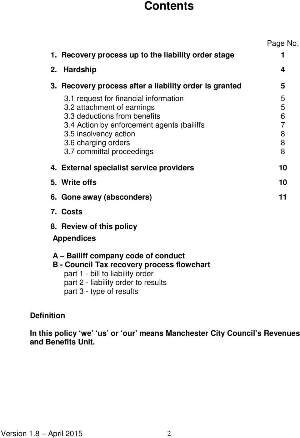 External specialist service providers 10 5. Write offs 10 6. Gone away (absconders) 11 7. Costs 8.