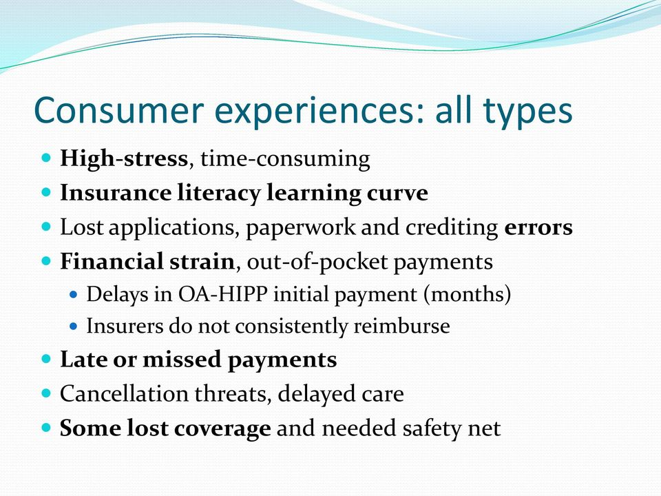 payments Delays in OA-HIPP initial payment (months) Insurers do not consistently reimburse