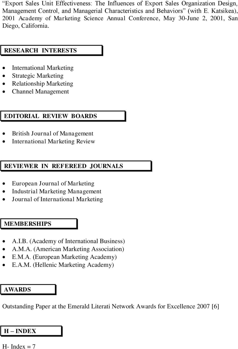 RESEARCH INTERESTS International Marketing Strategic Marketing Relationship Marketing Channel Management EDITORIAL REVIEW BOARDS British Journal of Management International Marketing Review REVIEWER