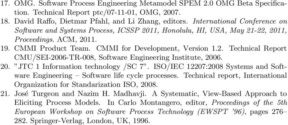 20. JTC 1 Information technology /SC 7. ISO/IEC 12207:2008 Systems and Software Engineering Software life cycle processes. Technical report, International Organization for Standarization ISO, 2008.