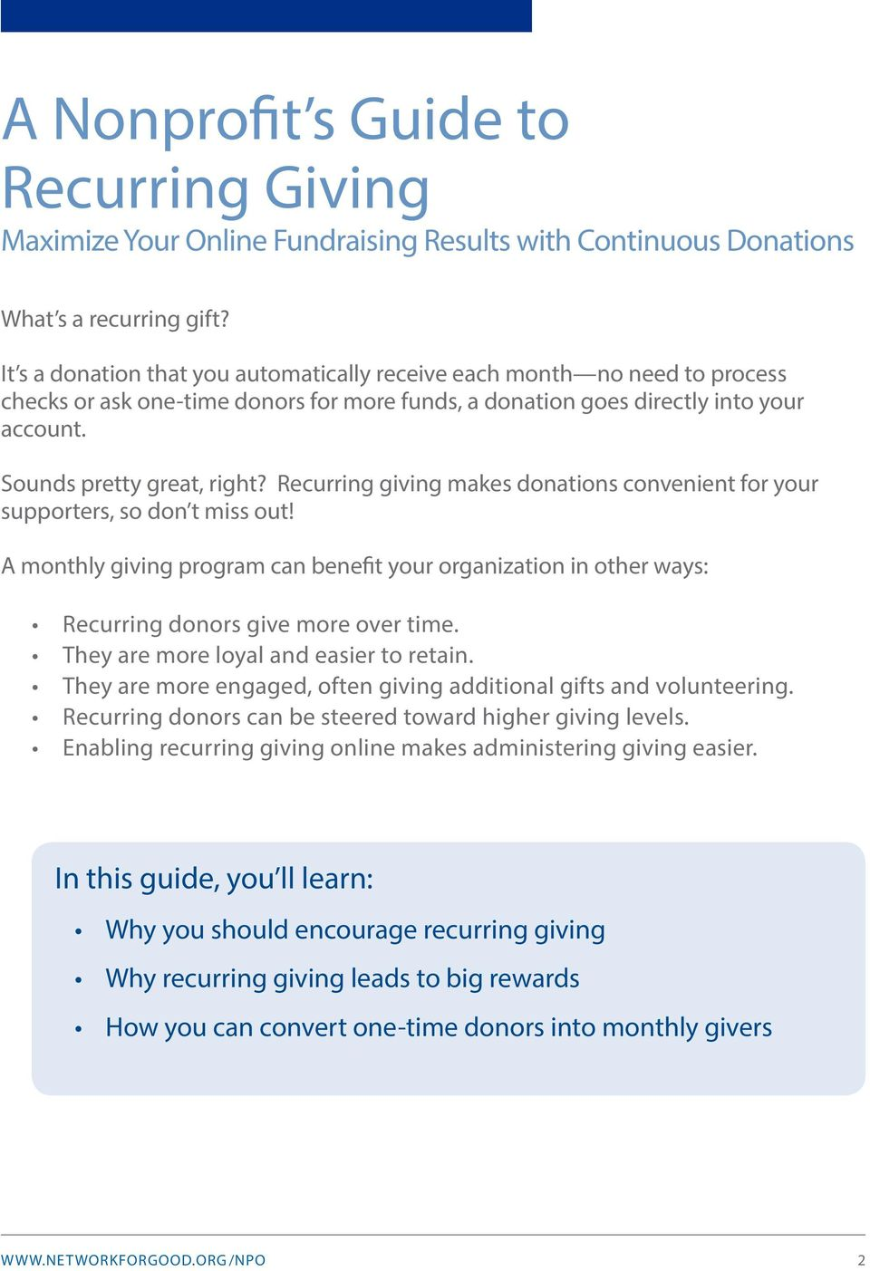 Recurring giving makes donations convenient for your supporters, so don t miss out! A monthly giving program can benefit your organization in other ways: Recurring donors give more over time.
