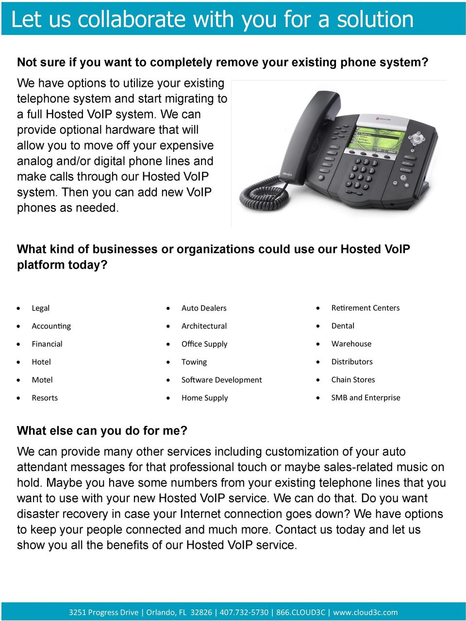We can provide optional hardware that will allow you to move off your expensive analog and/or digital phone lines and make calls through our Hosted VoIP system.