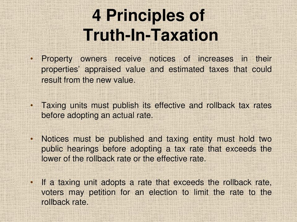 Notices must be published and taxing entity must hold two public hearings before adopting a tax rate that exceeds the lower of the rollback