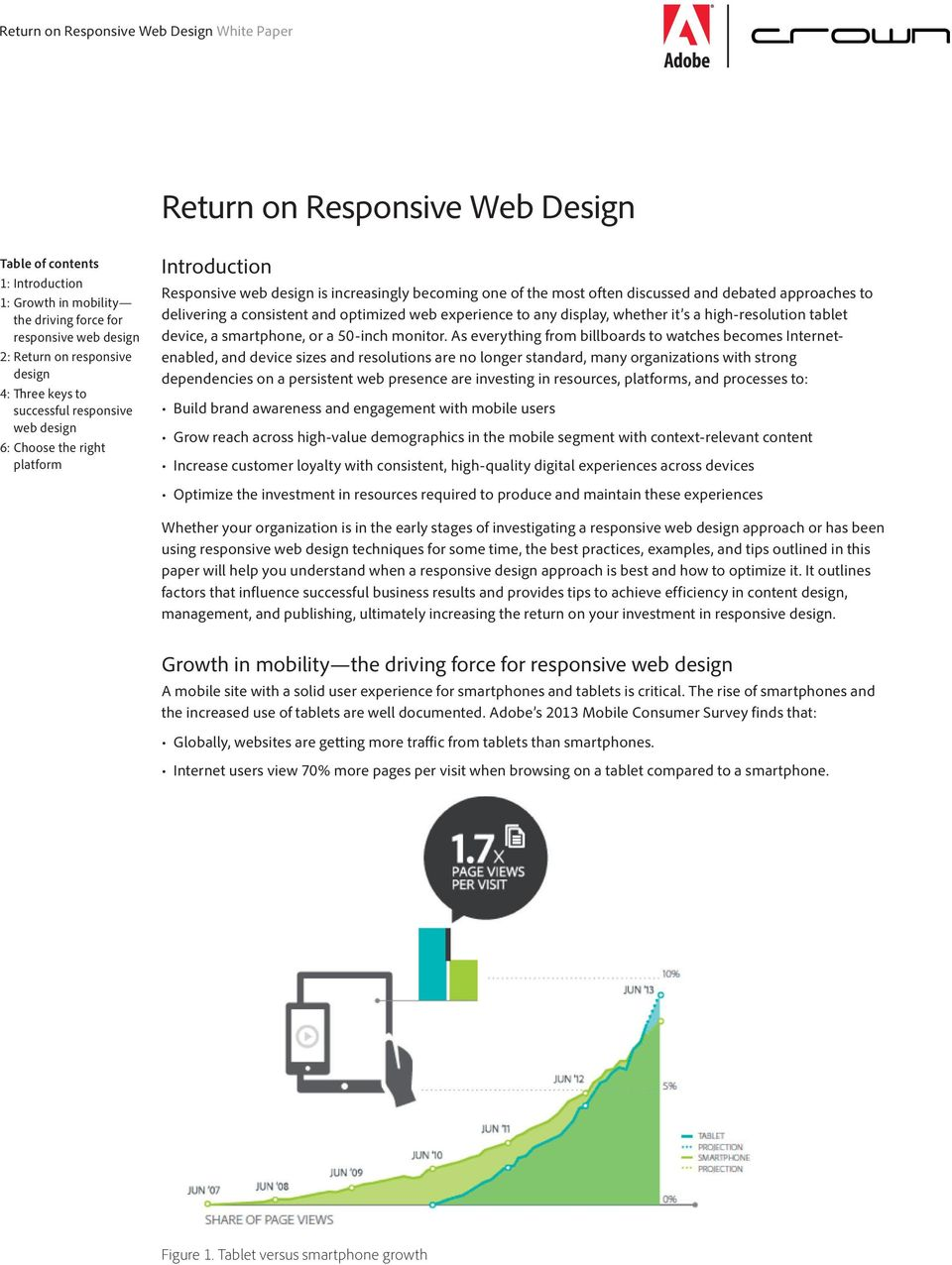 optimized web experience to any display, whether it s a high-resolution tablet device, a smartphone, or a 50-inch monitor.