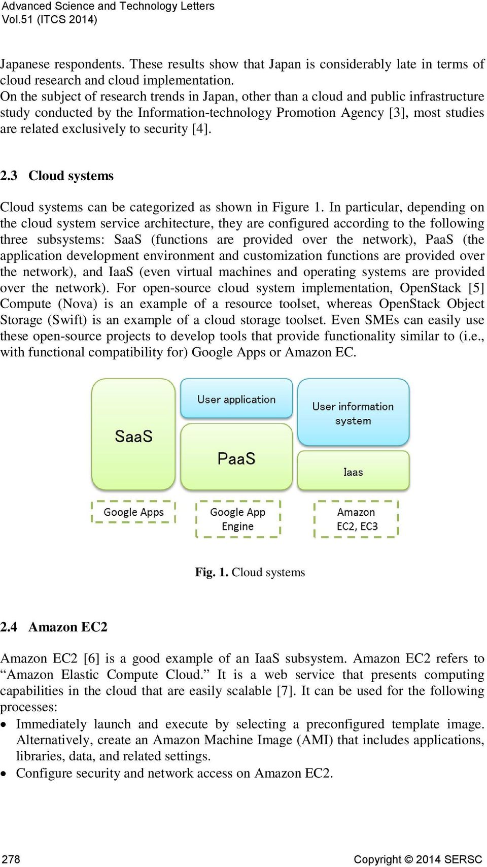security [4]. 2.3 Cloud systems Cloud systems can be categorized as shown in Figure 1.