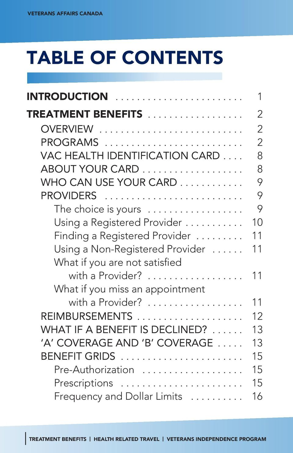 .. 11 Using a Non-Registered Provider... 11 What if you are not satisfied with a Provider?... 11 What if you miss an appointment with a Provider?... 11 REIMBURSEMENTS.