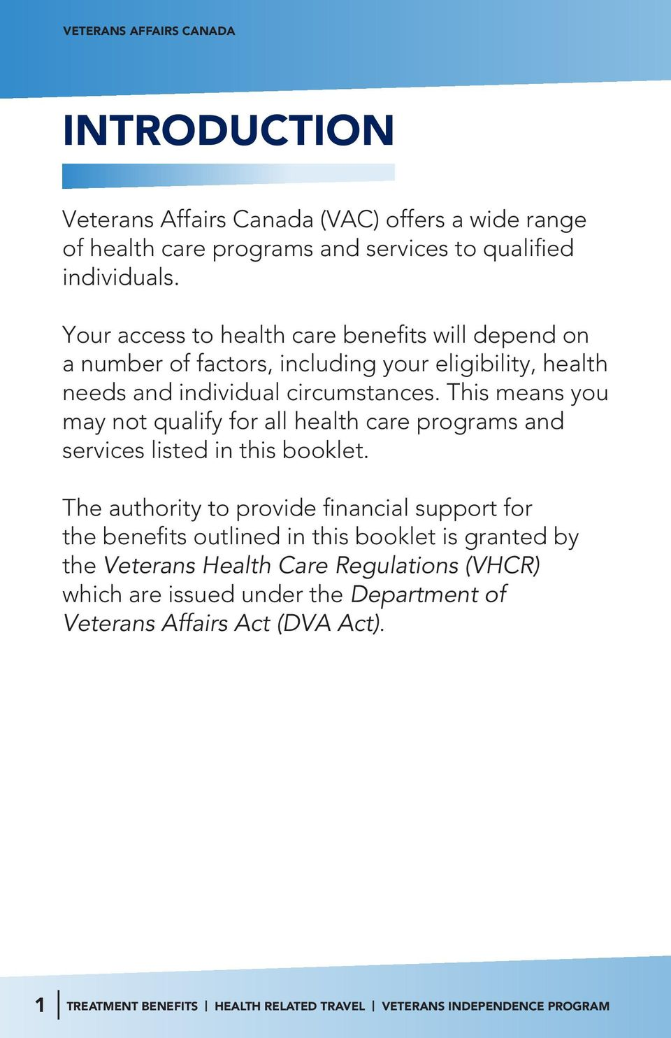 This means you may not qualify for all health care programs and services listed in this booklet.