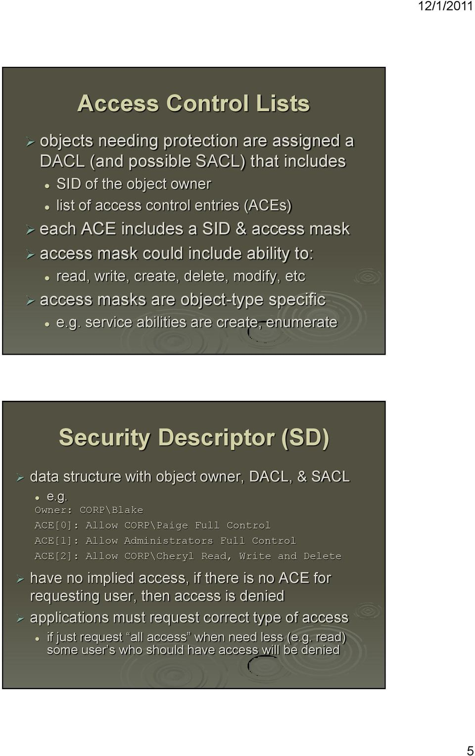 service abilities are create, enumerate Security Descriptor (SD) data structure with object owner, DACL, & SACL e.g.