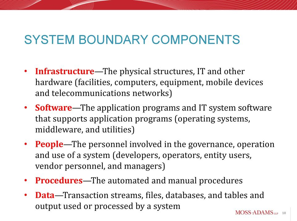 middleware, and utilities) People The personnel involved in the governance, operation and use of a system (developers, operators, entity users, vendor