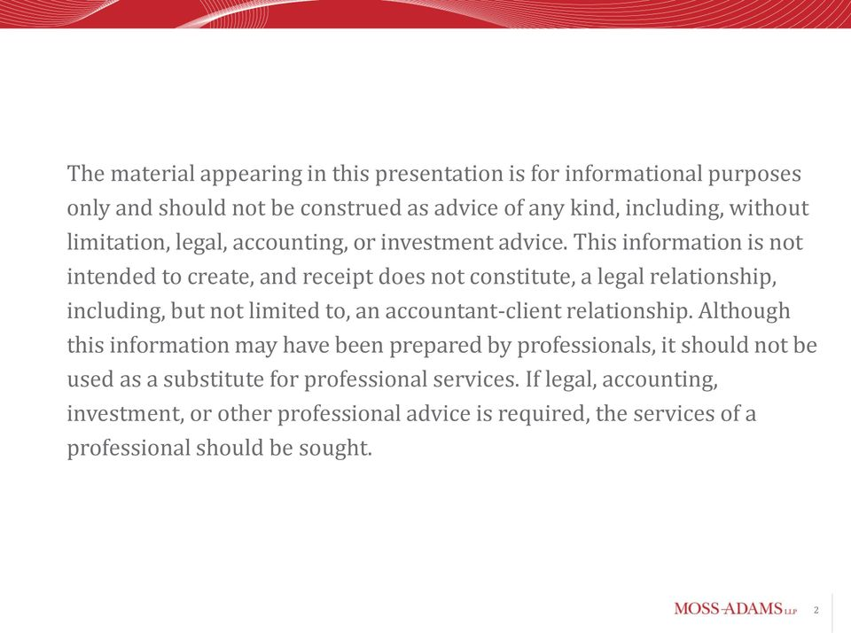 This information is not intended to create, and receipt does not constitute, a legal relationship, including, but not limited to, an accountant-client