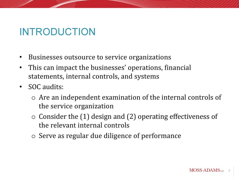 examination of the internal controls of the service organization o Consider the (1) design and (2)