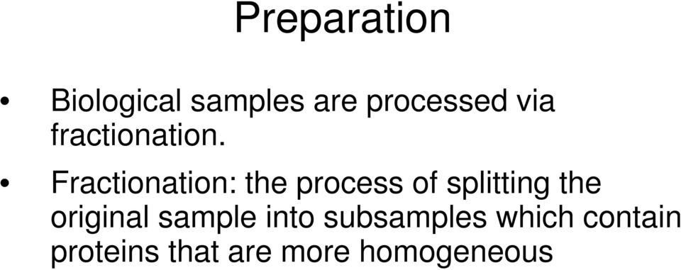 Fractionation: the process of splitting the