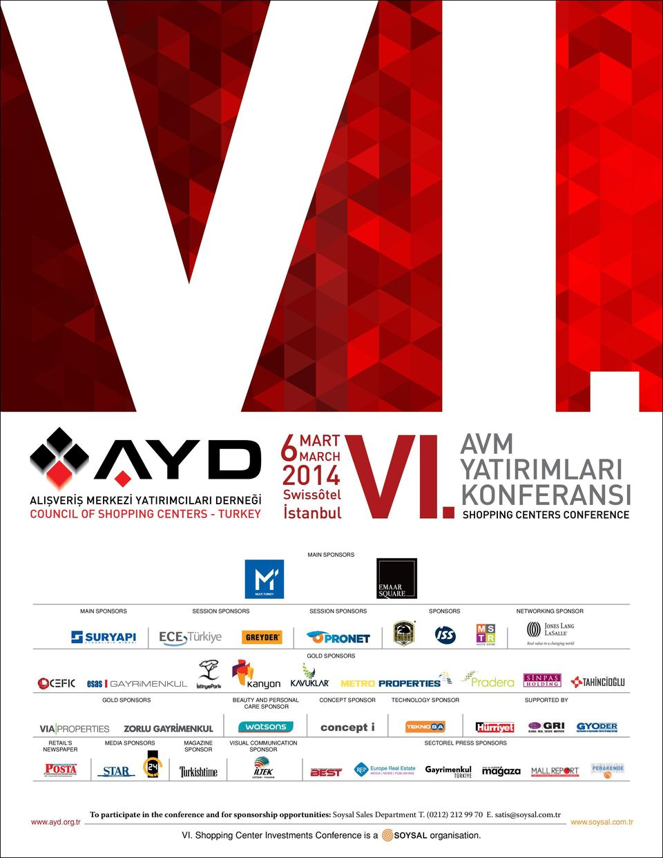MEDIA SPONSORS MAGAZINE SPONSOR VISUAL COMMUNICATION SPONSOR SECTOREL PRESS SPONSORS To participate in the